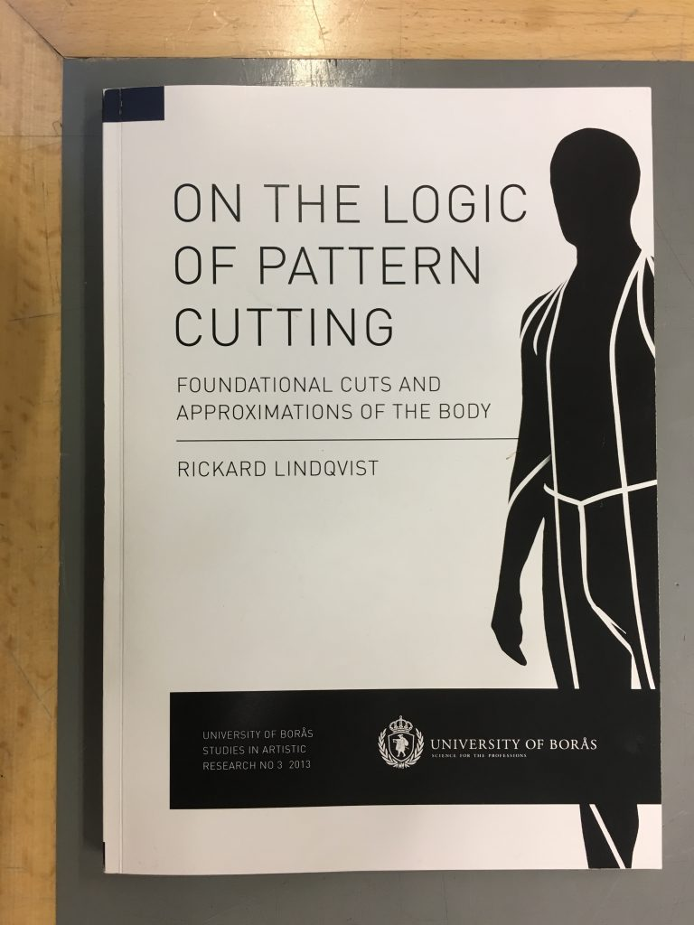Rickard Lindqvist, On the Logic of Pattern Cutting: foundational cuts and approximations of the body, Borås, 2013.