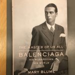 Mary Blume, 'The Master of Us All: Balenciaga, his workrooms, his world,' New York, 2013.